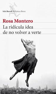La ridícula idea de no volver a verte - Rosa Montero.