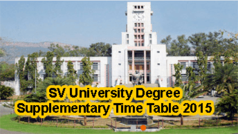 SV University BA BCOM BSc Supplementary Time Table 2015, SV University Degree Supplementary Exam Time Table 2015, SV University UG Time Table 1st 2nd 3rd year Supplementary Examination 2015, SV University Time Table 2015 UG Courses For Supplementary 2015