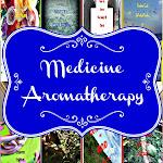 Medicine & Aromatherapy