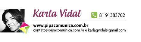 Karla Vidal - Pipa Comunicação