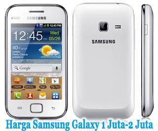 Daftar Harga Samsung Galaxy Android 1 Jutaan - 2 Jutaan