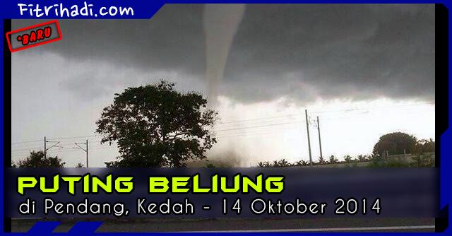 (Gambar) Puting Beliung Di Pendang Kedah 14 Oktober 2014