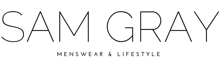 SAM GRAY| Menswear & Lifestyle Blogger