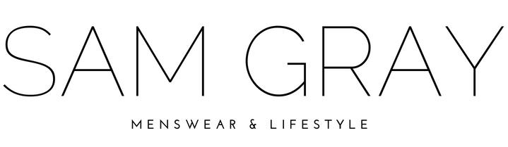 SAM GRAY| Menswear & Lifestyle Blogger