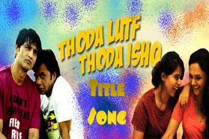 Thoda Luft Thoda Ishq (Title Song)