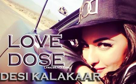 Love Dose Yo Yo Honey Singh Desi Kalakaar sonakshi sinha