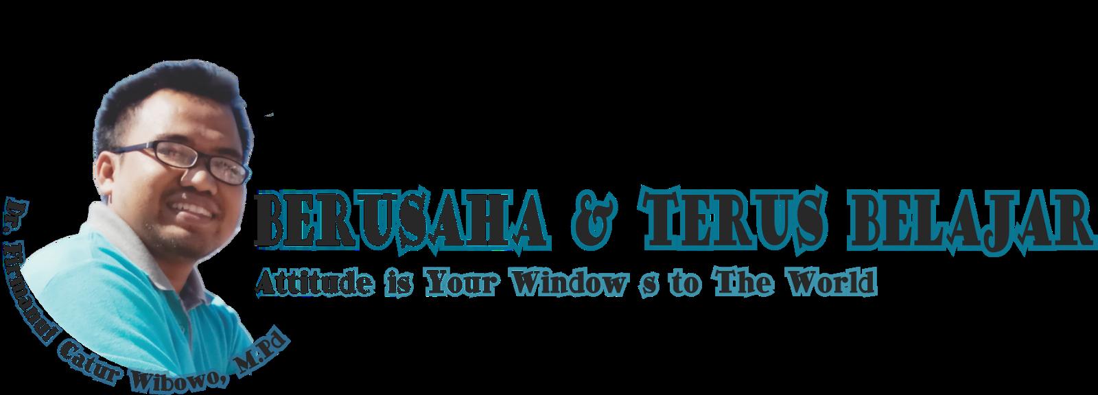 Berusaha & Trus Belajar