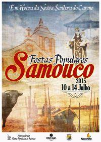Samouco- Festas em Hª de Nª Srª do Carmo 2015- 10 a 14 Julho