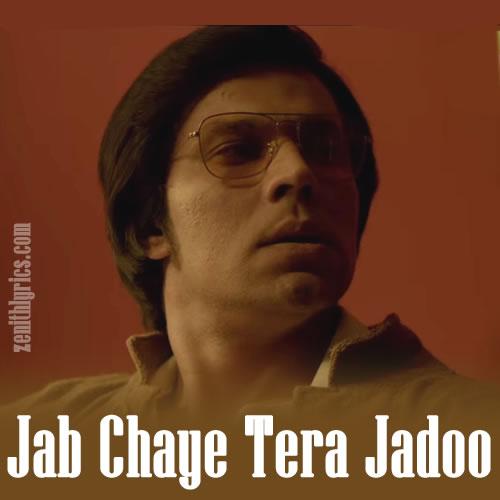 Jab Chaye Tera Jadoo - Main Aur Charles