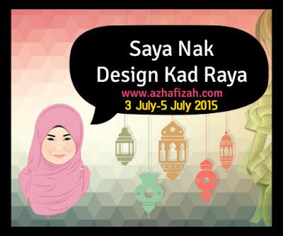 http://www.azhafizah.com/2015/07/segmen-saya-nak-design-kad-raya.html