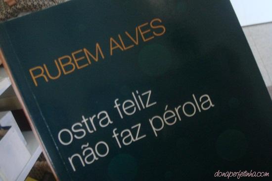 'Ostra feliz não faz pérola' de Rubem Alves - LIVRO