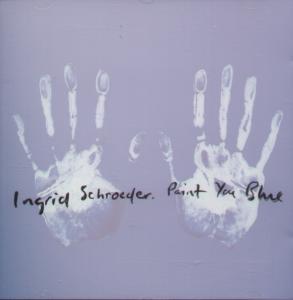 Ingrid Schroeder Paint You Blue