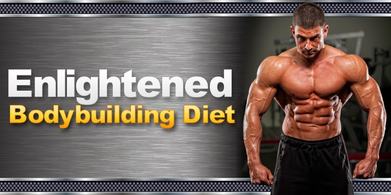 Enlightened Bodybuilding Diet