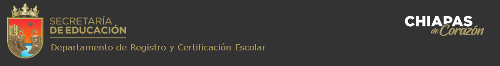 Departamento de Registro y Certificación Escolar del Gobierno del Estado de Chiapas
