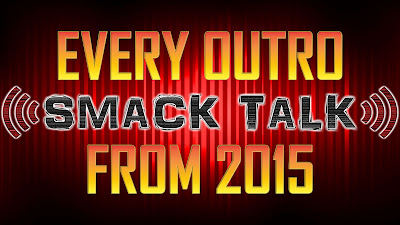 every Smack Talk outro compilation 2015 edition