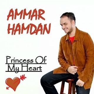 Ammar Hamdan - Princess Of My Heart Stafaband Mp3 dan Lirik Terbaru