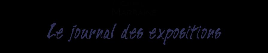 La Galerie de la Marraine : le journal des exposition