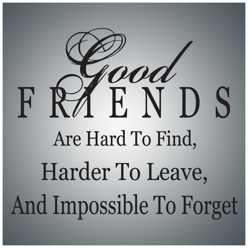 Good Friend Of Mine Quotes : Good friend quotes