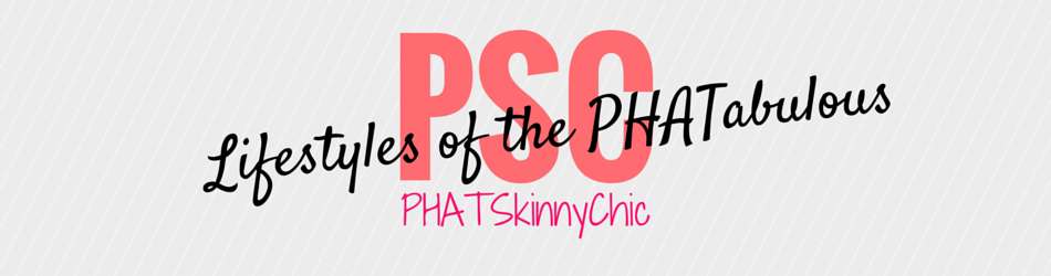 PhatSkinnyChic TM Celebrating  PHAT & CURVY Women