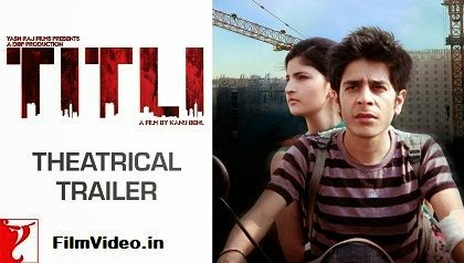 Titli (2014) Theatrical Official HD Trialer Watch Online