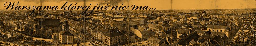 Warszawa której już nie ma