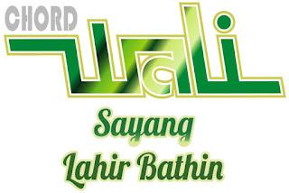 Lirik dan Chord(Kunci Gitar) Wali ~ Sayang Lahir Batin