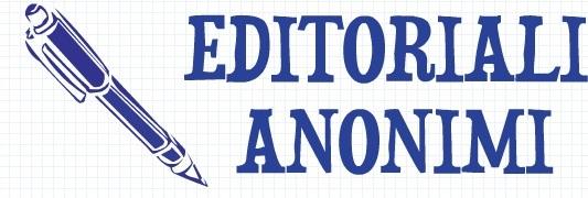 EDITORIALI ANONIMI