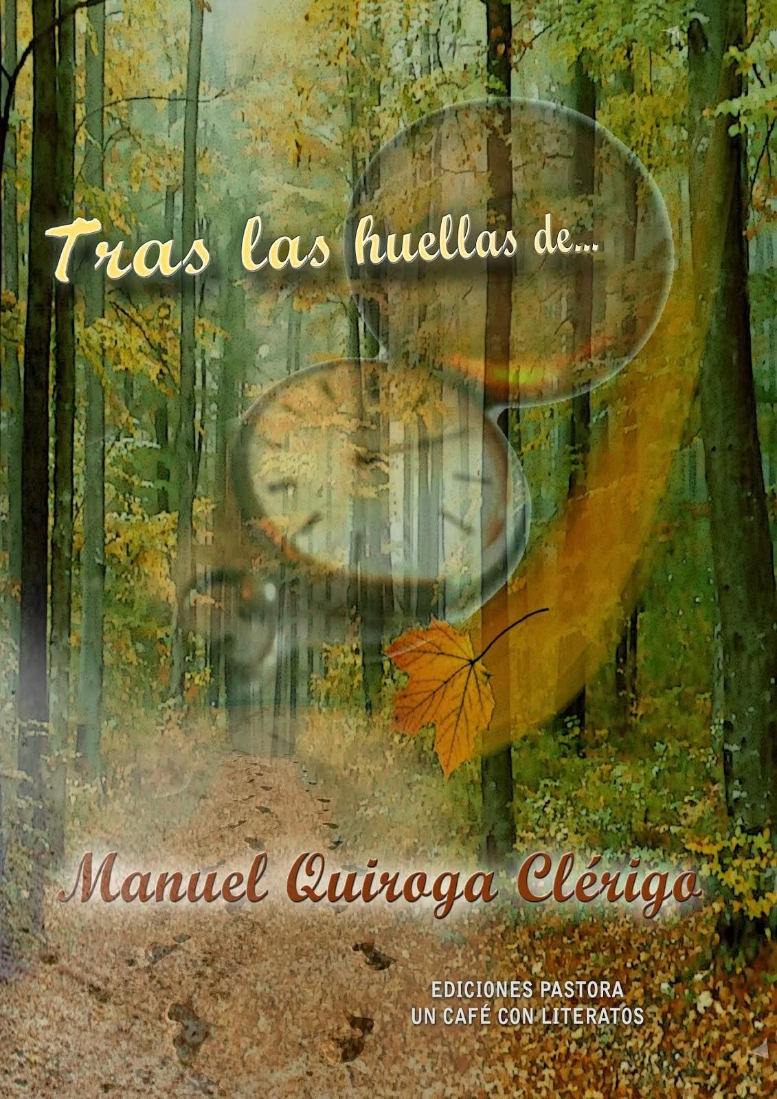 TRAS LAS HUELLAS DE..<br>Manuel Quiroga Clérigo