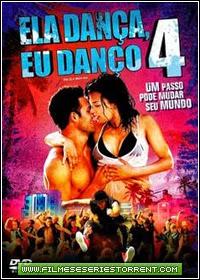 Ela Dança, Eu Danço 4 Torrent Dublado (2012)