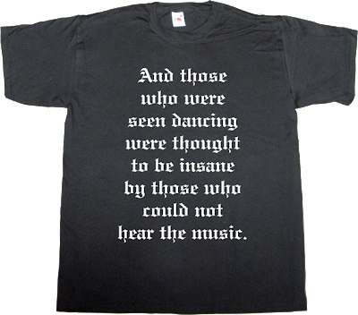music live music brilliant sentence rock dance t-shirt ephemeral-t-shirts