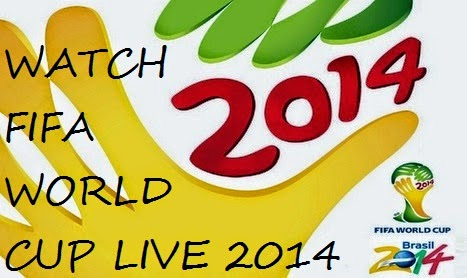 Watch FIFA World Cup Live 2014