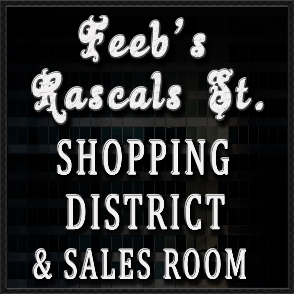 Feebs Rascals St. Shopping District & Sales Room
