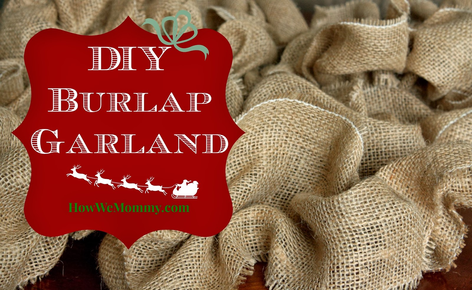 This is how we mommy diy burlap garland for Diy jute