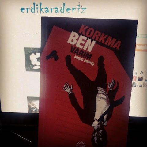 Bir Kitap: Korkma Ben Varım
