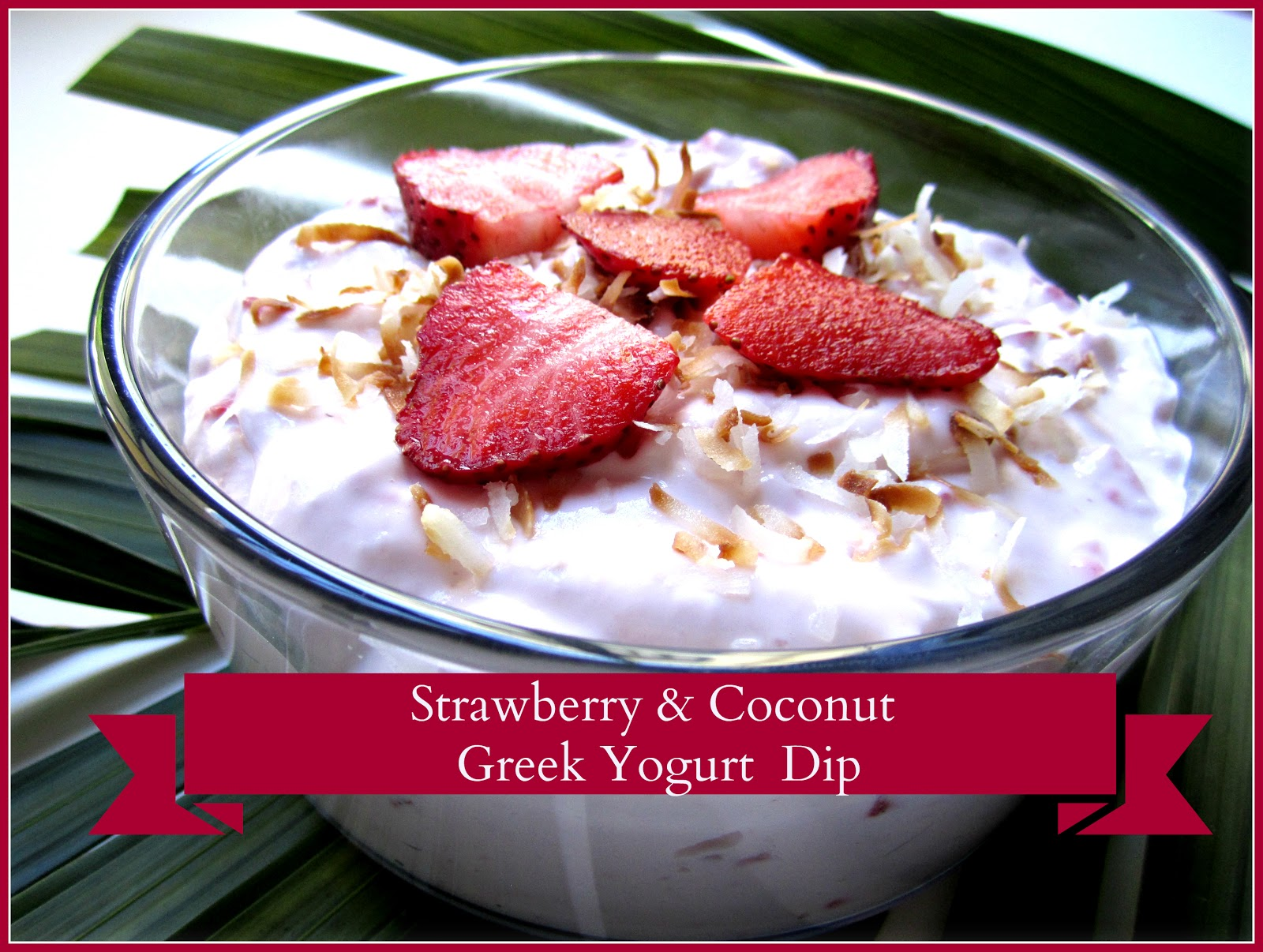 Strawberry & Coconut Greek Yogurt Dip- The Pink Veranda