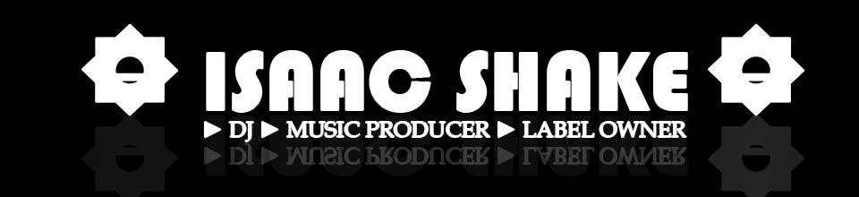 ► ISAAC SHAKE