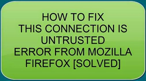 How to Fix This Connection is Untrusted Error on Mozilla Firefox