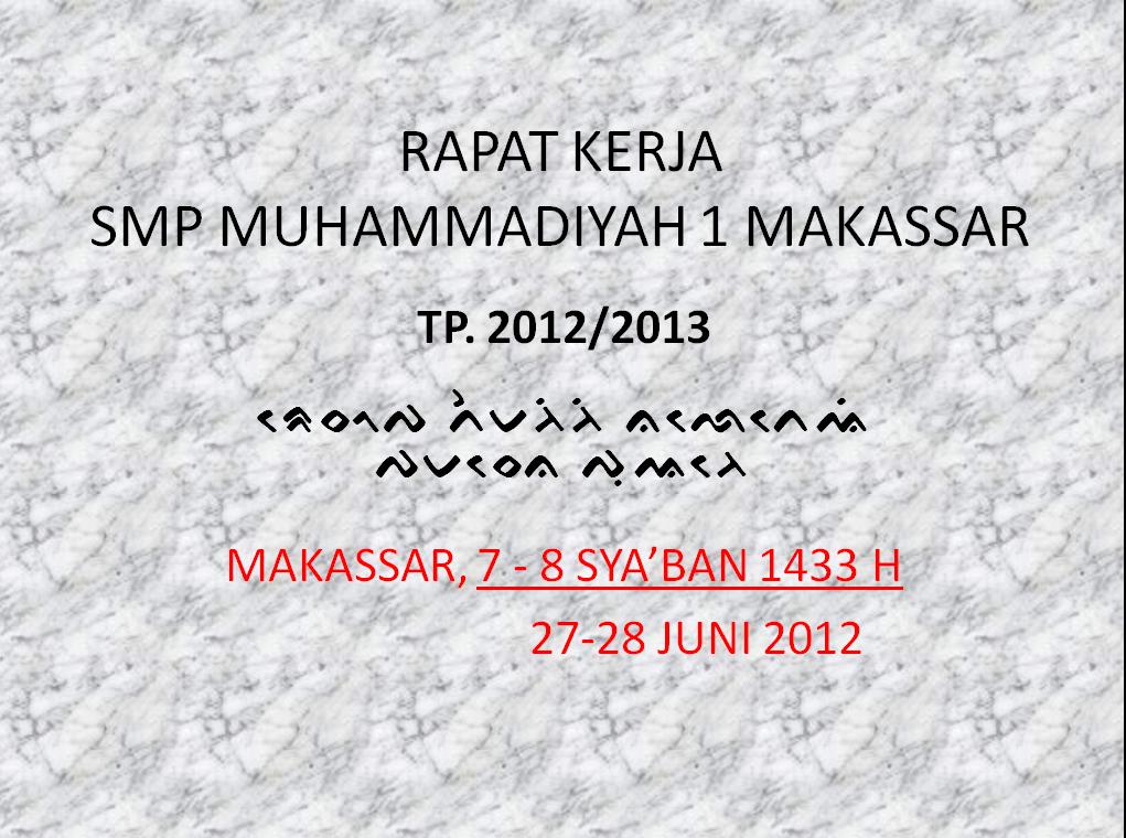 Rapat Kerja SMP Muhammadiyag 1 Makassar TP 20122013