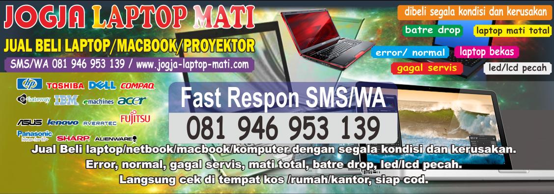 Di beli Laptop Mati dan Segala Kondisi di Yogyakarta