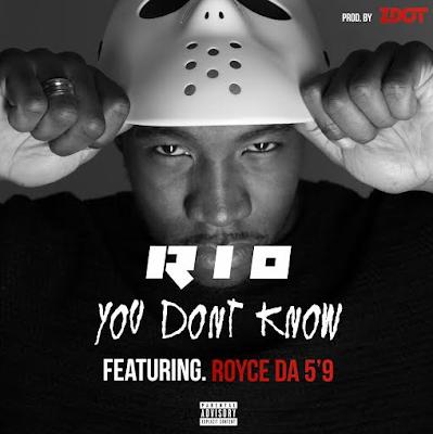 RIO FT. ROYCE DA 5'9 - YOU DON'T KNOW [PROD. BY ZDOT]
