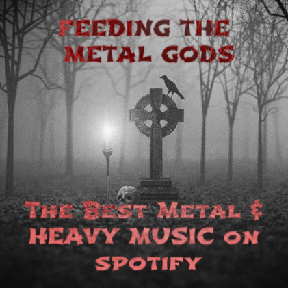 Feeding the Metal Gods Spotify Playlist