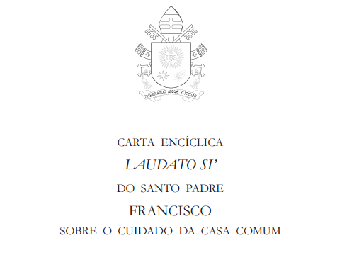 "BAIXE AQUI: CARTA ENCÍCLICA ""LAUDATO SI"""