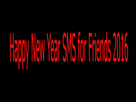 Happy New Year SMS for Friends 2016