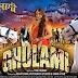 Bhojpuri Movie Ghulami Cast & Crew Details, Release Date, Songs, Videos, Photos, Actors, Actress Info