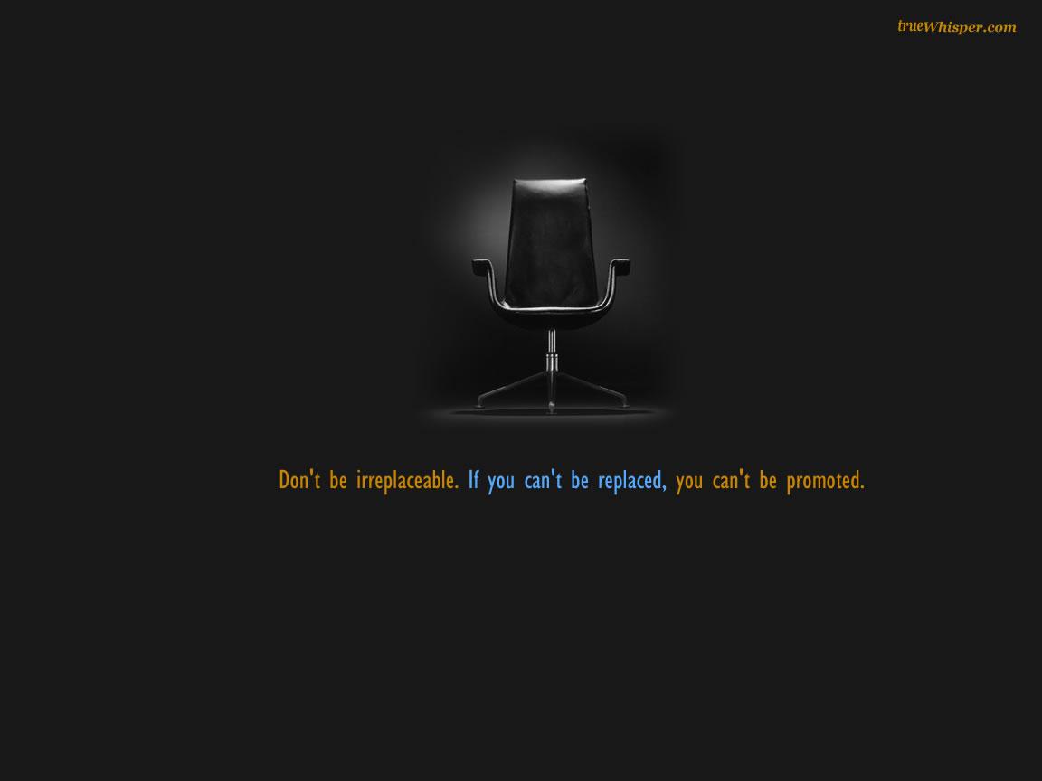 http://2.bp.blogspot.com/-8k4c7wU7FTE/T6nzzkxv-2I/AAAAAAAAMoQ/l6AapQtbdYk/s1600/dont+be+irreplaceable.jpg