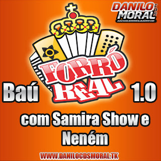 BAÚ DO REAL 1.0 COM SAMIRA SHOW E NENÉM (2006)