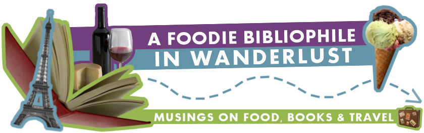 A Foodie Bibliophile in Wanderlust