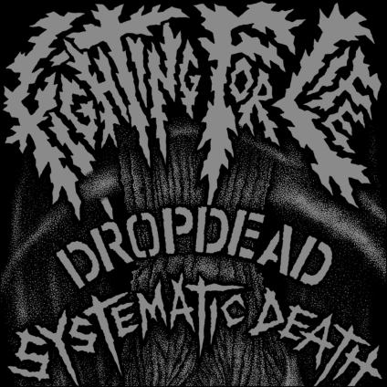 Dropdead / Systematic Death