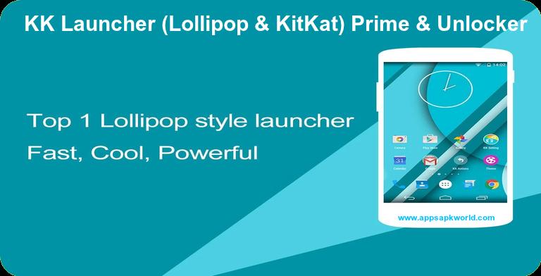 KK Launcher (Lollipop & KitKat) Prime V 5.96 APK + Prime Unlocker