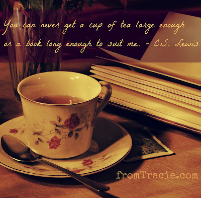 You can never get a cup of tea large enough or a book long enough CS Lewis